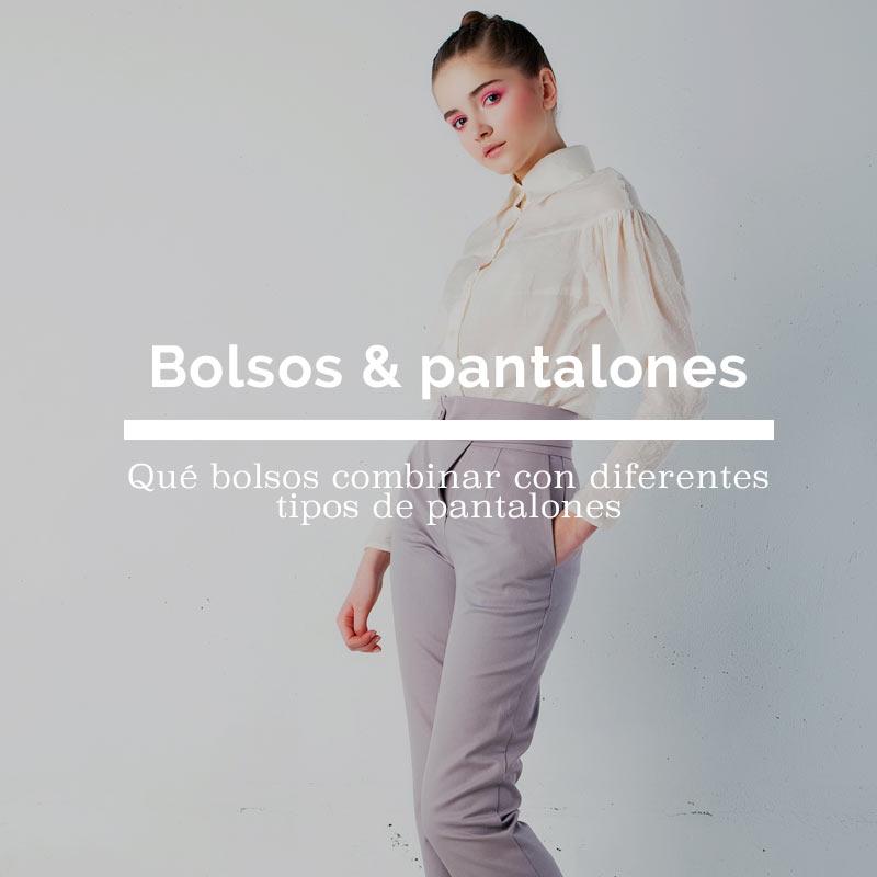 Qué bolsos combinar con pantalones