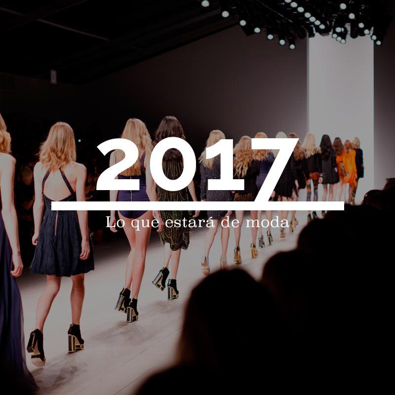 Lo que estará de moda en 2017. Descubre todo lo que se va a llevar